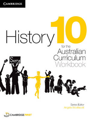 History for the Australian Curriculum Year 10 Workbook by Angela Woollacott