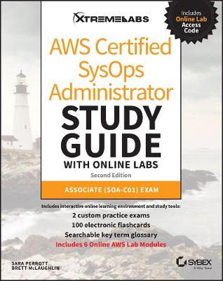 AWS Certified SysOps Administrator Study Guide with Online Labs: Associate (SOA-C01) Exam by Sara Perrott