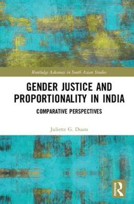 Gender Justice and Proportionality in India by Juliette Gregory Duara