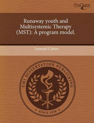 Runaway Youth and Multisystemic Therapy (Mst): A Program Model by Leonard Cohen