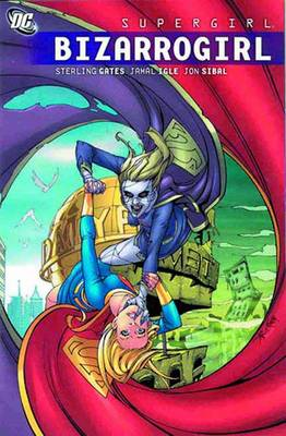 Supergirl Supergirl Bizarrogirl TP Bizarrogirl by Sterling Gates