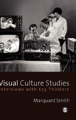 Visual Culture Studies by Marquard Smith
