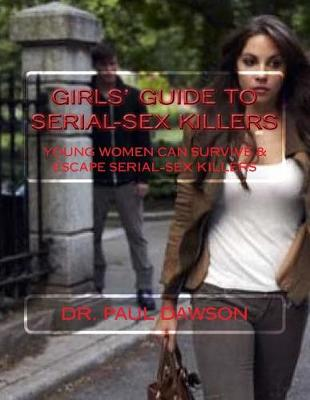 Girls' Guide to Serial-Sex Killers by Paul Dawson