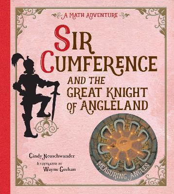 Sir Cumference And The Great Knight Of Angleland book