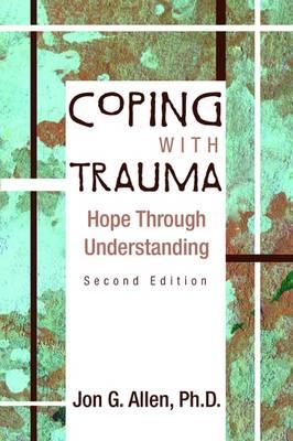 Coping With Trauma by Jon G. Allen