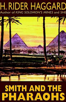 Smith and the Pharaohs and Other Tales by H. Rider Haggard