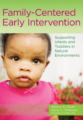Family-Centered Early Intervention by Sharon A. Raver