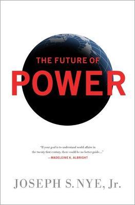 Future of Power by Joseph Nye