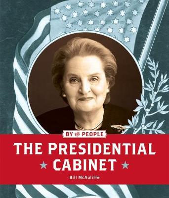 The Presidential Cabinet by Bill McAuliffe