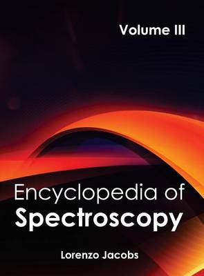 Encyclopedia of Spectroscopy: Volume III by Lorenzo Jacobs