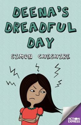 Deena's Dreadful Day by Simon Cheshire