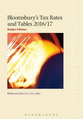 Bloomsbury's Tax Rates and Tables 2016/17 by Rebecca Cave