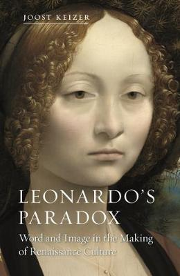 Leonardo's Paradox: Word and Image in the Making of Renaissance Culture by Joost Keizer