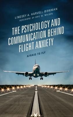 The Psychology and Communication Behind Flight Anxiety: Afraid to Fly book