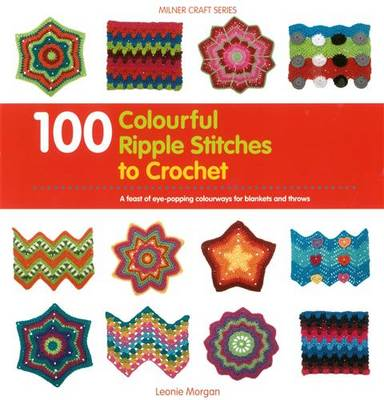 100 Colourful Ripple Stitches to Crochet book
