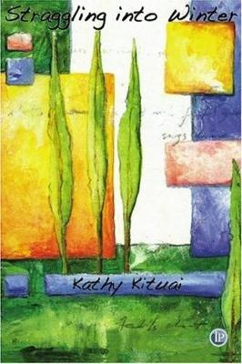 Straggling into Winter by Kathy Kituai