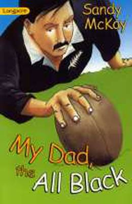 My Dad, the All Black by Sandy McKay