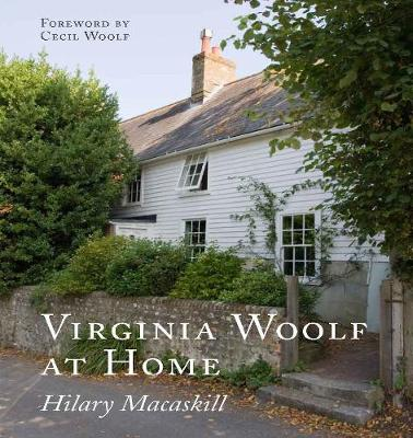 Virginia Woolf at Home by Hilary Macaskill