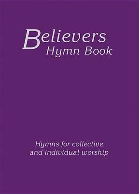 Believers Hymn Book Large Print Hardback Edition by Various Authors