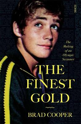 The Finest Gold: Memoirs of an Olympic Swimmer by Brad Cooper