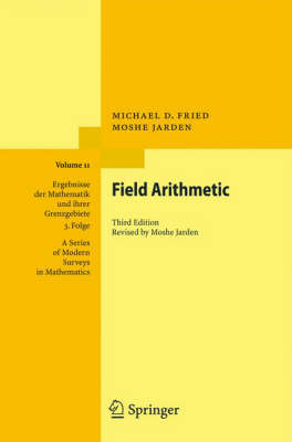 Field Arithmetic by Michael D. Fried