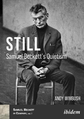 Still - Samuel Beckett's Quietism by Andy Wimbush