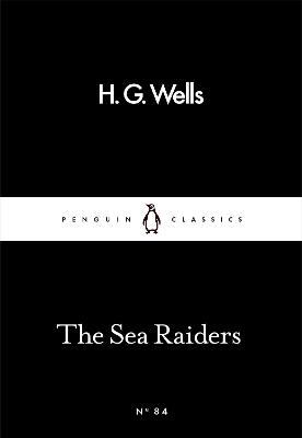 The Sea Raiders by H. G. Wells