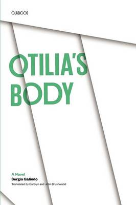 Otilia's Body: A Novel by Sergio Galindo