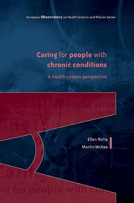 Caring for People with Chronic Conditions: A Health System Perspective book