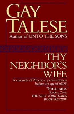 Thy Neighbor's Wife by Professor Gay Talese