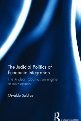 The Judicial Politics of Economic Integration by Osvaldo Saldias