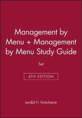 Management By Menu 4E + Management By Menu Study Guide by Lendal H. Kotschevar