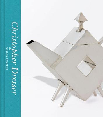 Christopher Dresser: Design Pioneer book