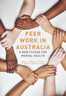 Peer work in Australia: A new future for mental health by Tim Fong