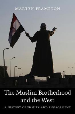 The Muslim Brotherhood and the West by Martyn Frampton