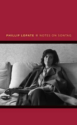 Notes on Sontag by Phillip Lopate