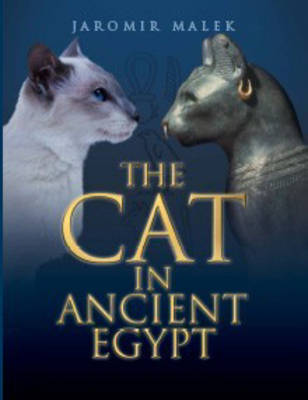 The Cat in Ancient Egypt by Jaromir Malek