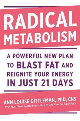 Radical Metabolism by Ann Louise Gittleman