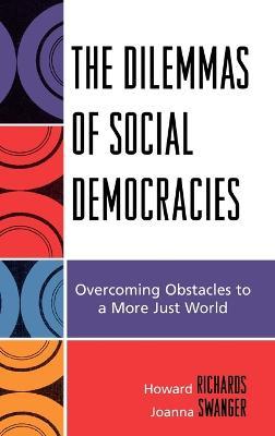 Dilemmas of Social Democracies by Howard Richards
