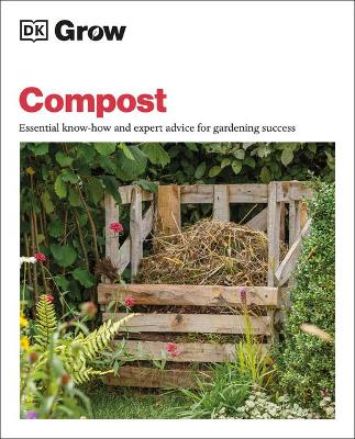 Grow Compost: Essential know-how and expert advice for gardening success by Zia Allaway