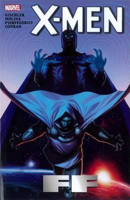 X-men: Ff by Victor Gischler