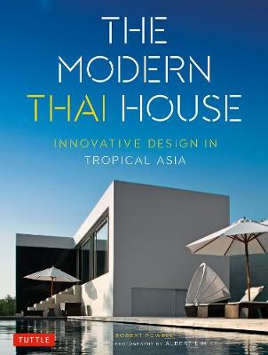 Modern Thai House by Robert Powell