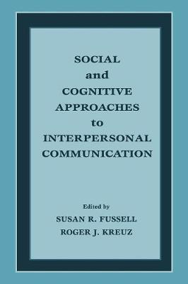 Social and Cognitive Approaches to Interpersonal Communication book