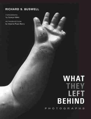 What They Left Behind by Richard S. Buswell