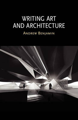 Writing Art and Architecture by Andrew Benjamin