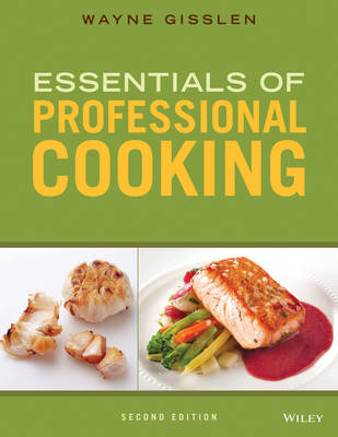 Essentials of Professional Cooking, Second Edition by Wayne Gisslen