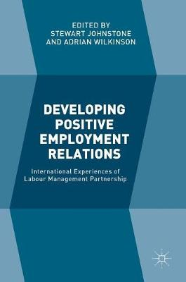 Developing Positive Employment Relations by Stewart Johnstone