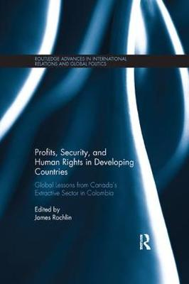 Profits, Security, and Human Rights in Developing Countries by James Rochlin
