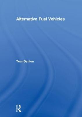 Alternative Fuel Vehicles by Tom Denton