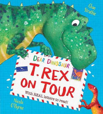 Dear Dinosaur: T. Rex on Tour by Chae Strathie